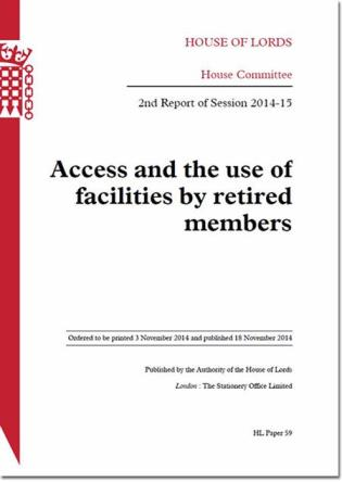Cover image for the book Access And The Use Of Facilities By Retired Members: 2nd Report Of Session 2014-15: House Of Lords Paper 59 Session 2014-15
