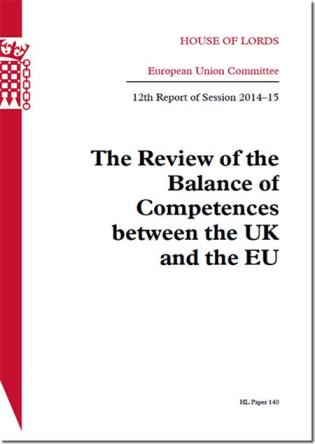 Cover image for the book The Review Of The Balance Of Competences Between The UK And The EU: House Of Lords Paper 140 Session 2014-15