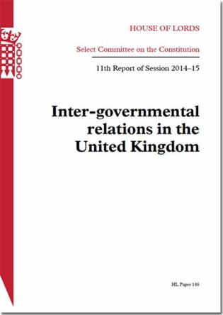 Cover image for the book Inter-Governmental Relations In The United Kingdom: House Of Lords Paper 146 Session 2014-15