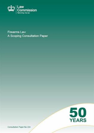 Cover image for the book Firearms Law: A Scoping Consultation Paper: Law Commission Consultation Paper #224