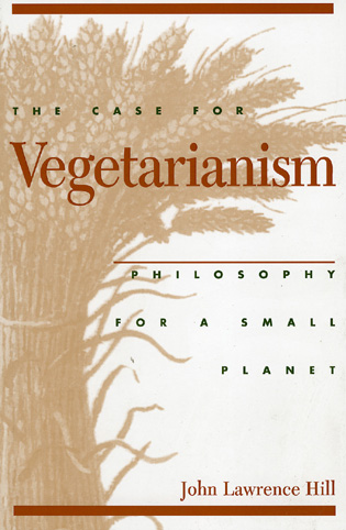 Cover image for the book The Case for Vegetarianism: Philosophy for a Small Planet