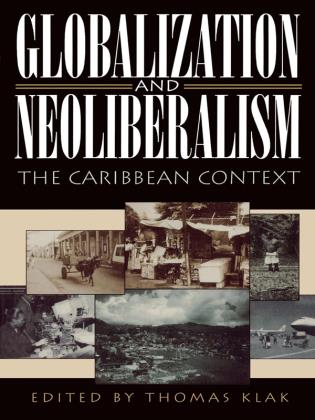 Cover image for the book Globalization and Neoliberalism: The Caribbean Context