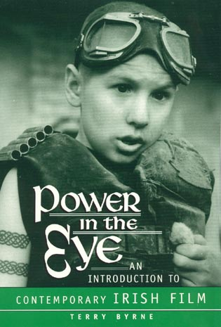 Cover image for the book Power in the Eye: An Introduction to Contemporary Irish Film
