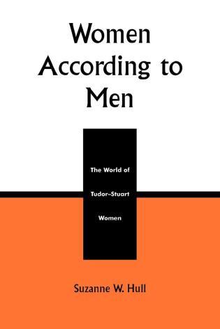 Cover image for the book Women According to Men: The World of Tudor-Stuart Women