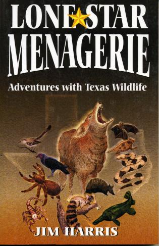Cover image for the book Lone Star Menagerie: Adventures with Texas Wildlife