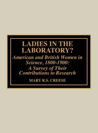 Cover image for the book Ladies in the Laboratory? American and British Women in Science, 1800-1900: A Survey of Their Contributions to Research