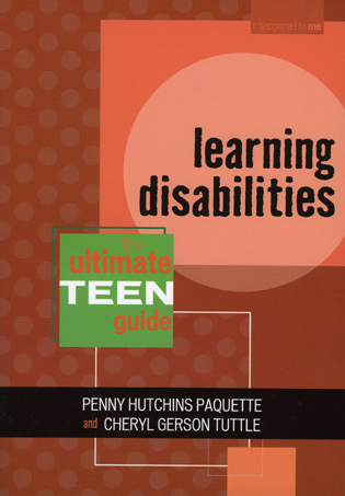 Cover image for the book Learning Disabilities: The Ultimate Teen Guide