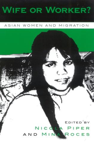 Cover image for the book Wife or Worker?: Asian Women and Migration