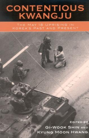 Cover image for the book Contentious Kwangju: The May 18th Uprising in Korea's Past and Present