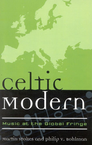 Cover image for the book Celtic Modern: Music at the Global Fringe