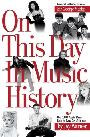 Cover image for the book On This Day in Music History: ON THIS DAY IN MUSIC HISTORY: OVER 2,000 POPULAR MUSIC FACTS COVERING