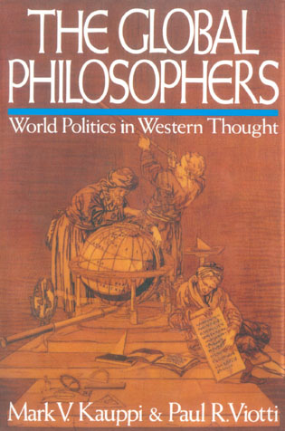 Cover image for the book The Global Philosophers: World Politics in Western Thought, 1st Edition