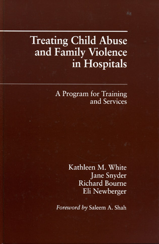 Cover image for the book Treating Child Abuse and Family Violence in Hospitals: A Program for Training and Services