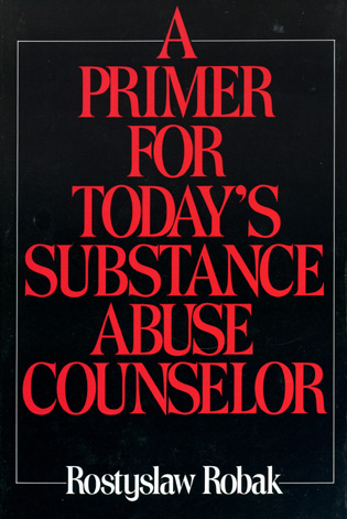 Cover image for the book Primer for Today's Substance Abuse Counselors