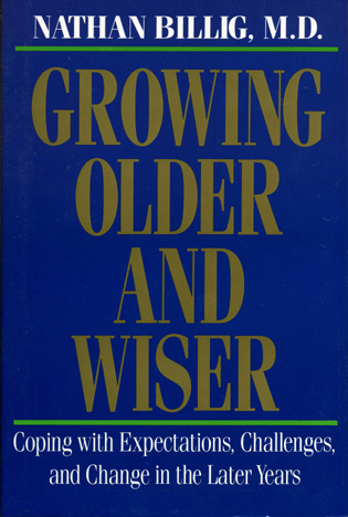 Cover image for the book Growing Older & Wiser: Coping with Expectations, Challenges, and Change in the Later Years, 1st Edition