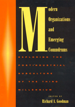 Cover image for the book Modern Organizations and Emerging Conundrums: Exploring the Postindustrial Subculture of the Third Millennium