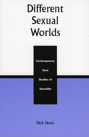 Cover image for the book Different Sexual Worlds: Contemporary Case Studies on Sexuality, Revised Edition