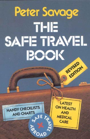 Cover image for the book The Safe Travel Book, Revised Edition