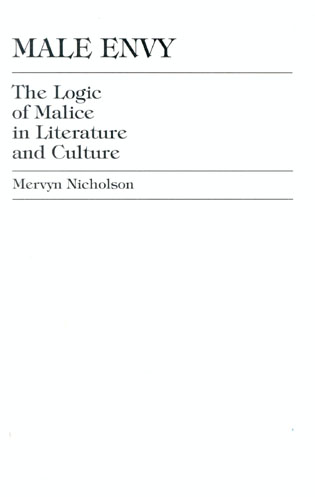 Cover image for the book Male Envy: The Logic of Malice in Literature and Culture
