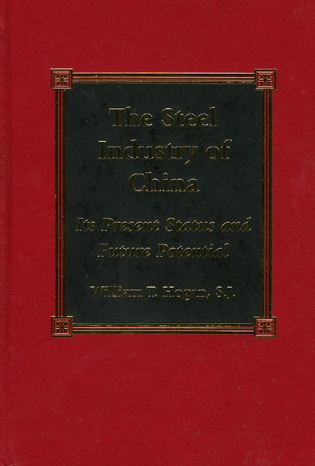 Cover image for the book The Steel Industry of China: Its Present Status and Future Potential