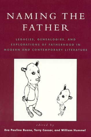 Cover image for the book Naming the Father: Legacies, Genealogies, and Explorations of Fatherhood in Modern and Contemporary Literature