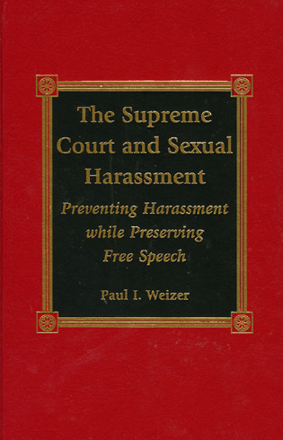 Cover image for the book The Supreme Court and Sexual Harassment: Preventing Harassment While Preserving Free Speech