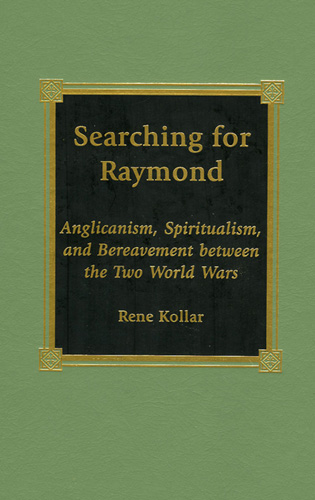 Cover image for the book Searching for Raymond: Anglicanism, Spiritualism, and Bereavement between the Two World Wars