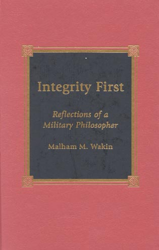 Cover image for the book Integrity First: Reflections of a Military Philosopher
