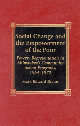 Cover image for the book Social Change and the Empowerment of the Poor: Poverty Representation in Milwaukee's Community Action Programs, 1964-1972