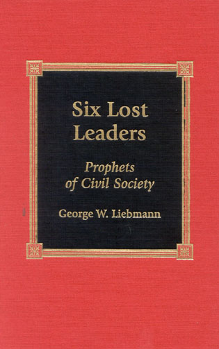 Cover image for the book Six Lost Leaders: Prophets of Civil Society