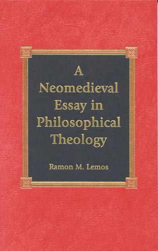 Cover image for the book A Neomedieval Essay in Philosophical Theology
