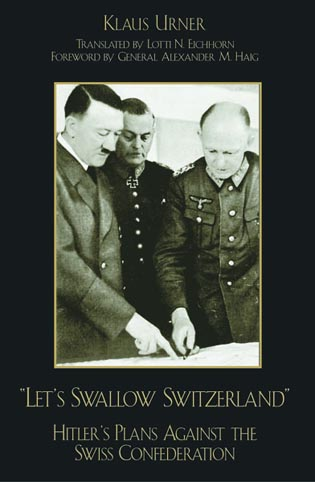 Cover image for the book Let's Swallow Switzerland: Hitler's Plans against the Swiss Confederation