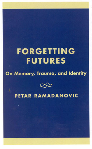 Cover image for the book Forgetting Futures: On Meaning, Trauma, and Identity