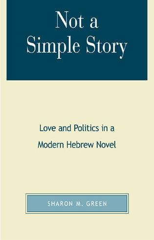 Cover image for the book Not a Simple Story: Love and Politics in a Modern Hebrew Novel