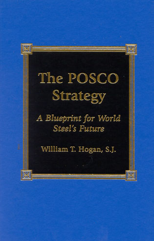 Cover image for the book The POSCO Strategy: A Blueprint for World Steel's Future