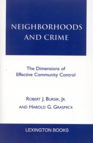 Cover image for the book Neighborhoods and Crime: The Dimensions of Effective Community Control