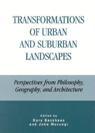 Cover image for the book Transformations of Urban and Suburban Landscapes: Perspectives from Philosophy, Geography, and Architecture