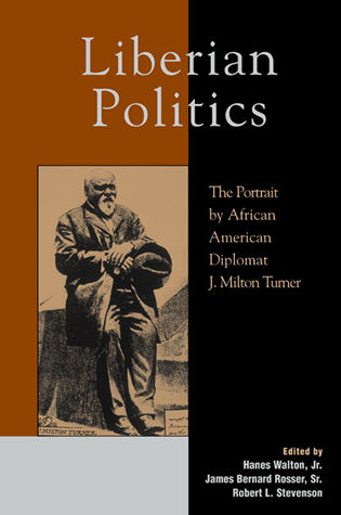 Cover image for the book Liberian Politics: The Portrait by African American Diplomat J. Milton Turner