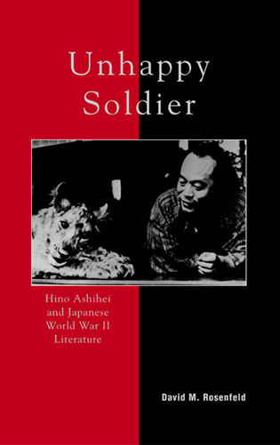 Cover image for the book Unhappy Soldier: Hino Ashihei and Japanese World War II Literature