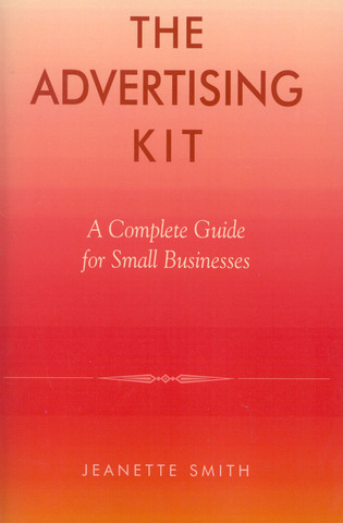 Cover image for the book The Advertising Kit: A Complete Guide for Small Businesses