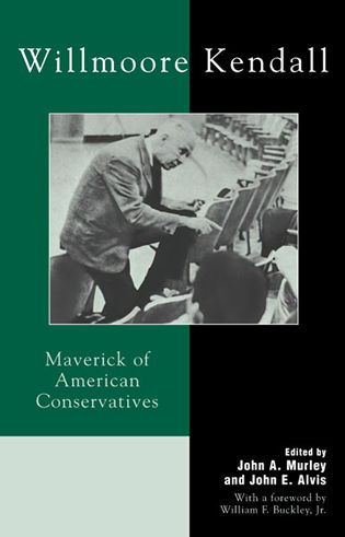 Cover image for the book Willmoore Kendall: Maverick of American Conservatives