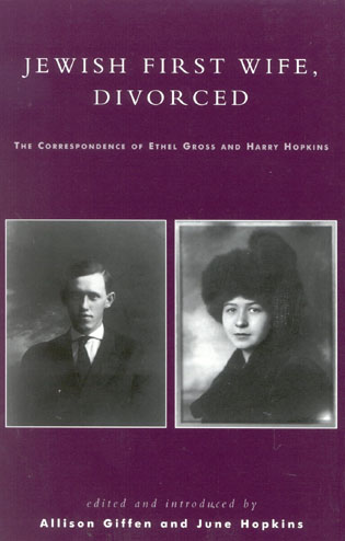 Cover image for the book Jewish First Wife, Divorced: The Correspondence of Ethel Gross and Harry Hopkins