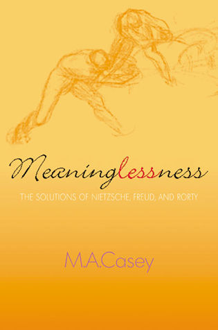 Cover image for the book Meaninglessness: The Solutions of Nietzsche, Freud, and Rorty
