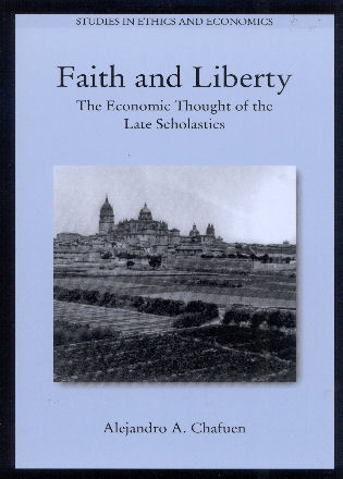 Cover image for the book Faith and Liberty: The Economic Thought of the Late Scholastics, 2nd edition