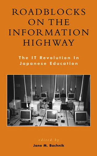 Cover image for the book Roadblocks on the Information Highway: The IT Revolution in Japanese Education