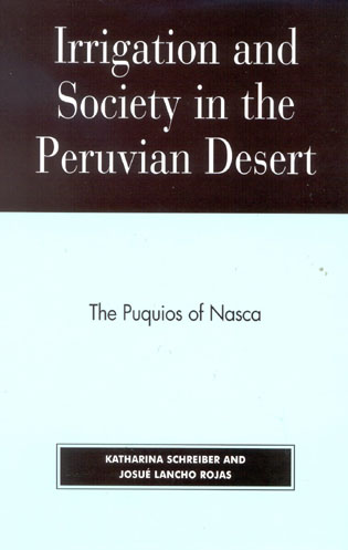 Cover image for the book Irrigation and Society in the Peruvian Desert: The Puquios of Nasca