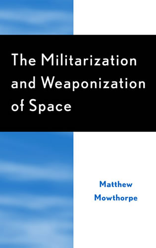 Cover image for the book The Militarization and Weaponization of Space