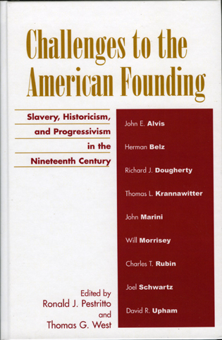 Cover image for the book Challenges to the American Founding: Slavery, Historicism, and Progressivism in the Nineteenth Century
