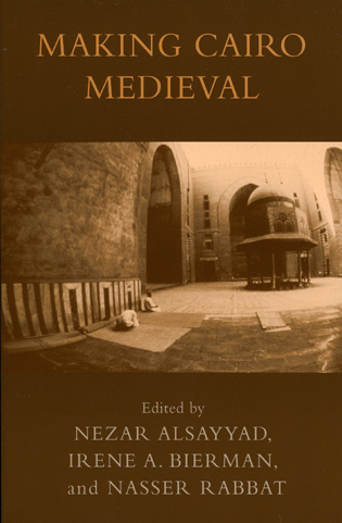 Cover image for the book Making Cairo Medieval