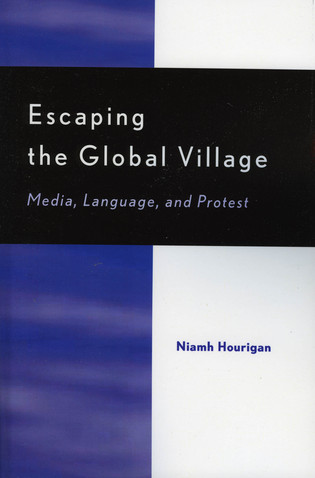 Cover image for the book Escaping the Global Village: Media, Language, and Protest